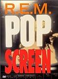 R.E.M. - Pop Screen