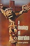 Theology of Liberation, Gustavo Gutierrez, 088344478X