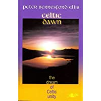 Celtic Dawn - The Dream of Celtic Unity