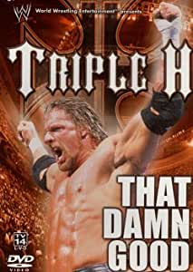 WWE: Triple H - That Damn Good