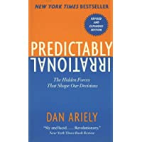 Predictably Irrational : Hidden Forces That Shape Our Decisions