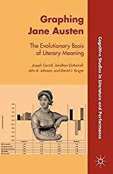 Graphing Jane Austen: The Evolutionary Basis of Literary Meaning (Cognitive Studies in Literature and Performance)