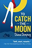 To Catch the Moon, Diana Dempsey, 1480209910