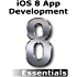iOS 8 App Development Essentials - Second Edition: Learn to Develop iOS 8 Apps using Xcode and Swift 1.2