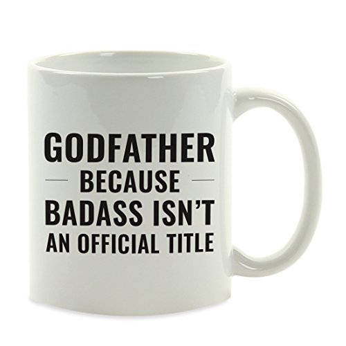 Andaz Press 11oz. Coffee Mug Gag Gift, Godfather Because Badass Isn't an Official Title, 1-Pack, Funny Witty Coffee Cup Birthday Christmas Present Ideas