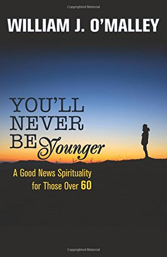 You'll Never Be Younger: A Good News Spirituality