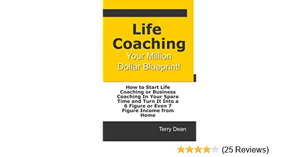 Amazon life coaching your million dollar blueprint ebook amazon life coaching your million dollar blueprint ebook terry dean kindle store malvernweather Image collections