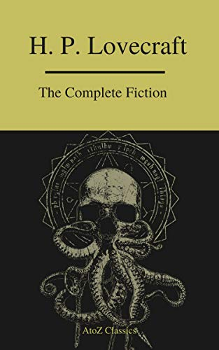 #freebooks – The Complete Fiction of H.P. Lovecraft ( A to Z Classics ) by H. P. Lovecraft