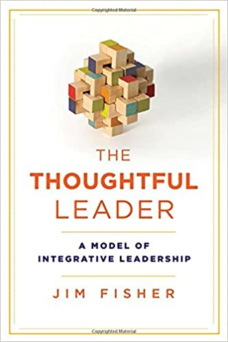 The Thoughtful Leader : a model of integrative leadership /