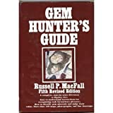 Gem Hunter's Guide, Russell P. MacFall, 0690012217