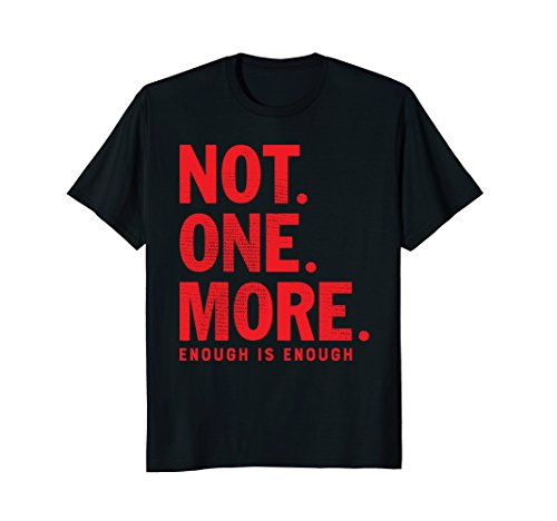Not. One. More. Enough - End Gun Violence March T Shirt red