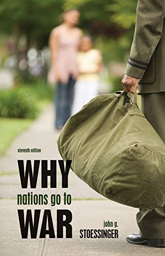 Why Nations Go to War By Stoessinger, John G.