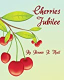 Cherries Jubilee, Bonnie Hull, 098379670X