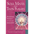 Soul Mates and Twin Flames: The Spiritual Dimension of Love and Relationships (Pocket Guides to Practical Spirituality Book 8)