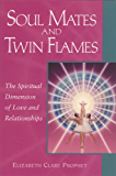 Soul Mates and Twin Flames: The Spiritual Dimension of Love and Relationships (Pocket Guides to Practical Spirituality Book 8) (English Edition)