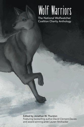 Wolf Warriors: The National Wolfwatcher Coalition Anthology