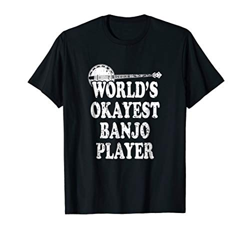 - World's Okayest Banjo Player Bluegrass Folk Music T-Shirt