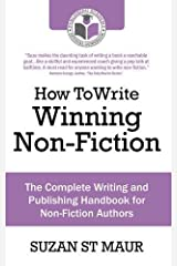 How To Write Winning Non Fiction: The Complete Writing and Publishing Handbook for Non-Fiction Authors Paperback