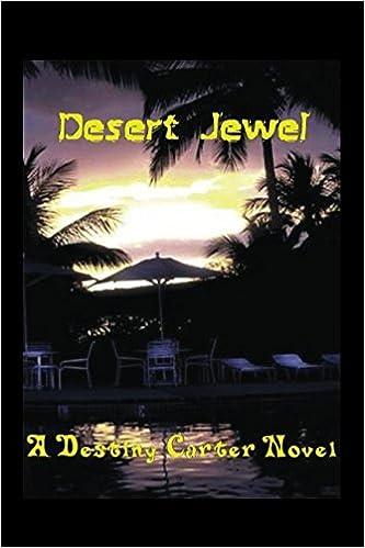 Desert Jewel: A Destiny Carter Novel The Jazz Chronicles