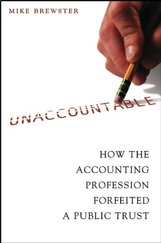 Download Unaccountable: How the Accounting Profession Forfeited a Public Trust Pdf