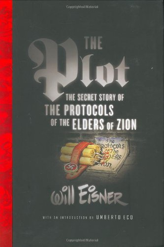 The Plot: The Secret Story of The Protocols of the Elders of Zion (Will Eisner Library)