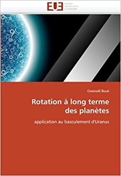 Rotation à long terme des planètes: application au basculement d'Uranus (Omn.Univ.Europ.)