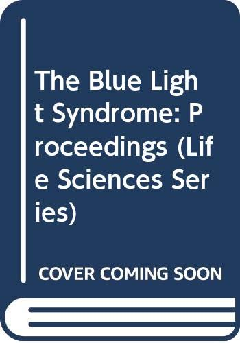 The Blue Light Syndrome: Proceedings (Life Sciences Series)
