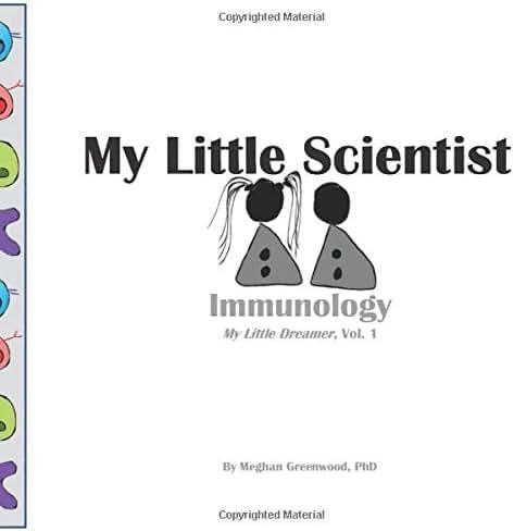 My Little Scientist: Immunology: My Little Scientist: Immunology (My Little Dreamer)