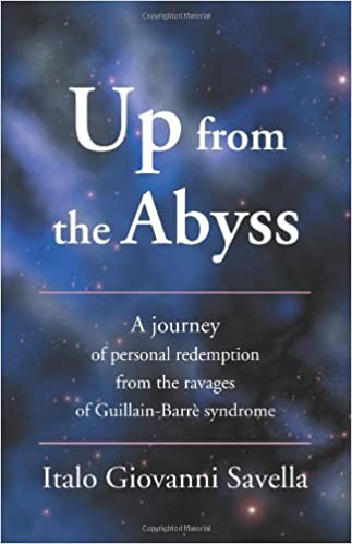Book Up from the Abyss: A journey of personal redemption from the ravages of Guillain-Barrè syndrome