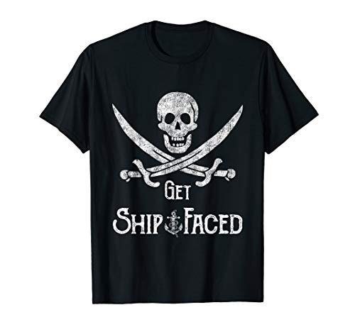 (Get Ship Faced Shirt Adult Humor Pirate Skull Distressed)