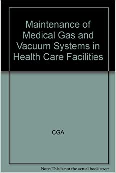Book Maintenance of Medical Gas and Vacuum Systems in Health Care Facilities