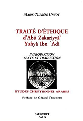 Téléchargement Traité d'éthique d'Abu Zakariyya' Yahya Ibn °Adi: Introduction, texte et traduction pdf