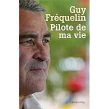 Pilote de ma vie (Documents, Actualités, Société) (French Edition)