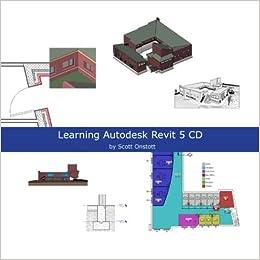 Learning Autodesk Revit 5 CD: Scott Onstott: 9780971958333