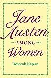img - for Jane Austen Among Women book / textbook / text book