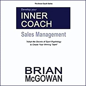 Develop Your Inner Coach: Sales Management Audiobook