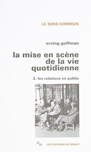 La mise en scène de la vie quotidienne, tome 2 : Les Relations en public