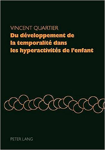 En ligne téléchargement gratuit Du Developpement de La Temporalite Dans Les Hyperactivites de L Enfant pdf