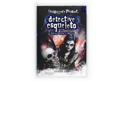 Detective esqueleto. D?as oscuros (Paperback)(Spanish) - Common
