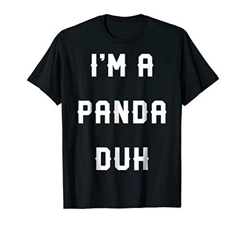 Halloween Easy Panda Costume Shirts, I'm A Panda Duh -