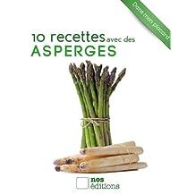 10 recettes avec des asperges (Dans mon placard t. 4) (French Edition)