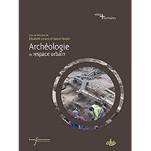 Archéologie de l'espace urbain (Perspectives Villes et Territoires) (French Edition)