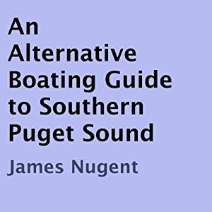 An Alternative Boating Guide to Southern Puget Sound Audiobook
