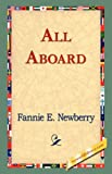 All Aboard, Fannie E. Newberry, 1421823233