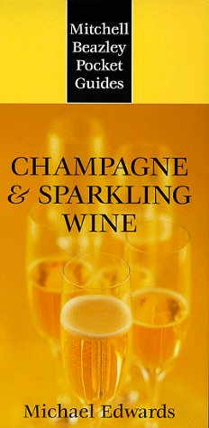 Mitchell Beazley Pocket Guide: Champagne & Sparkling Wine (Mitchell Beazley Pocket Guides) by Michael Edwards