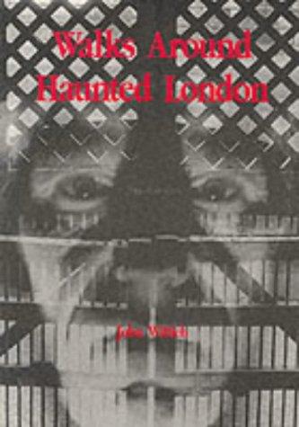 Walks Around Haunted London