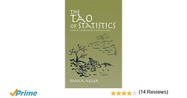Amazon the tao of statistics a path to understanding with amazon the tao of statistics a path to understanding with no math 9781412924733 dana k keller books fandeluxe Image collections