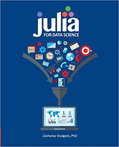Julia for Data Science: 9781634621304: Computer Science