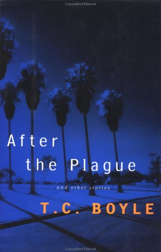 After the Plague: AND OTHER STORIES, Boyle, T.C.