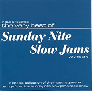 R Dub presents The Very Best of Sunday Nite Slow Jams